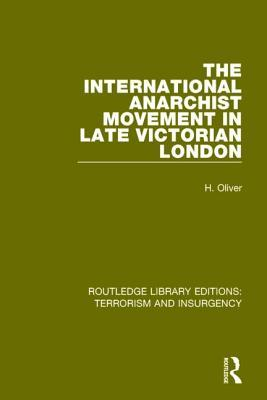 The International Anarchist Movement in Late Victorian London  (RLE