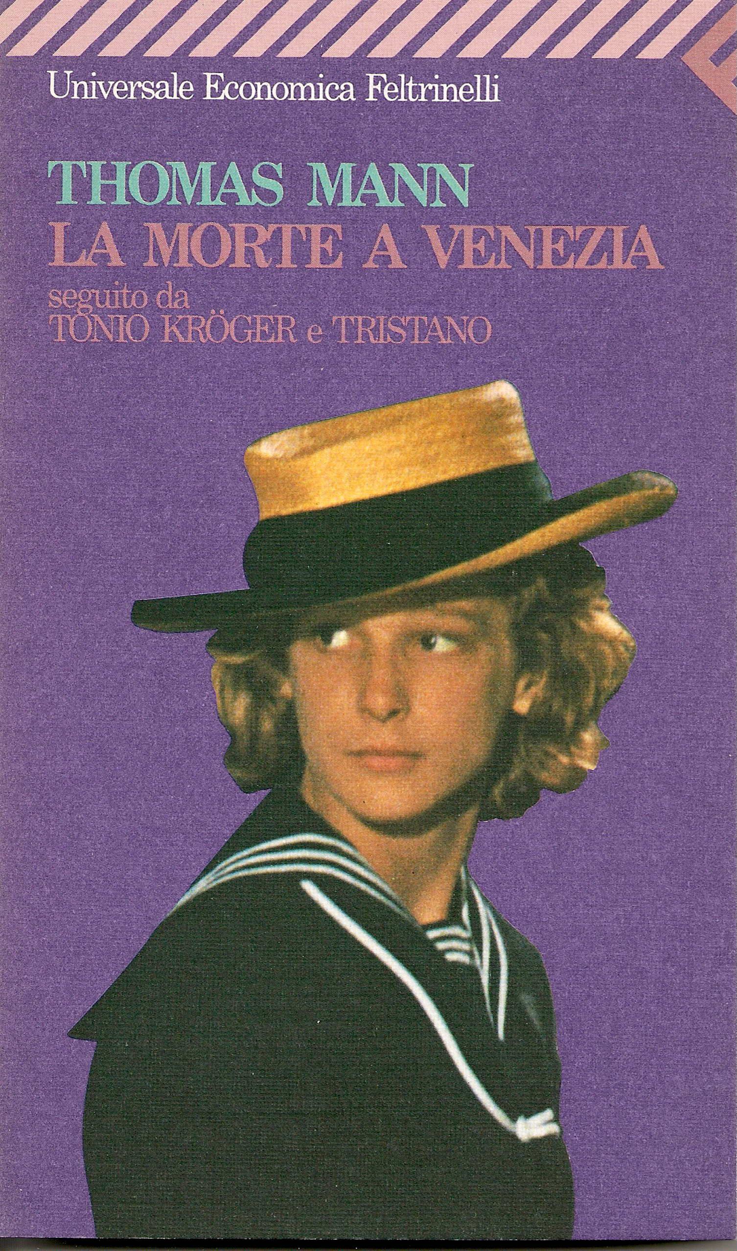 La morte a Venezia - Tonio Kröger - Tristano