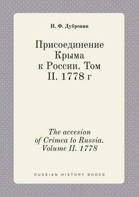 The Accesion of Crimea to Russia. Volume II. 1778
