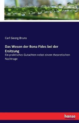 Das Wesen der Bona Fides bei der Ersitzung
