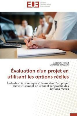 Évaluation d'un Projet en Utilisant les Options Reelles