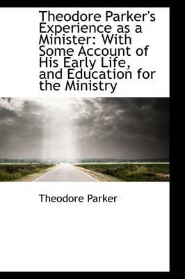 Theodore Parker's Experience As a Minister