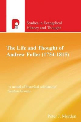 Andrew Fuller (1754-1815) (Studies in Evangelical History & Thought)