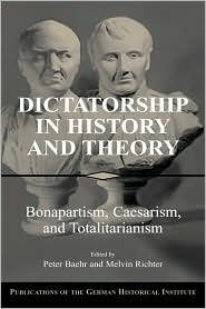 Dictatorship in History and Theory