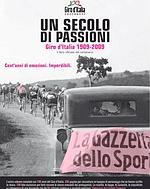 Un secolo di passioni. Giro d'Italia 1090-2009. Il libro ufficiale del centenario.