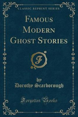 Famous Modern Ghost Stories (Classic Reprint)