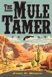 The Mule Tamer, Vol. 1