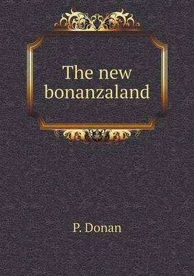 The New Bonanzaland