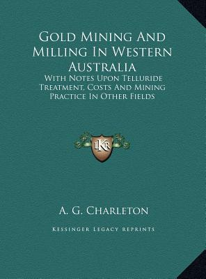 Gold Mining and Milling in Western Australia
