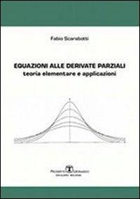 Equazioni alle derivate parziali. Teoria elementare e applicazioni