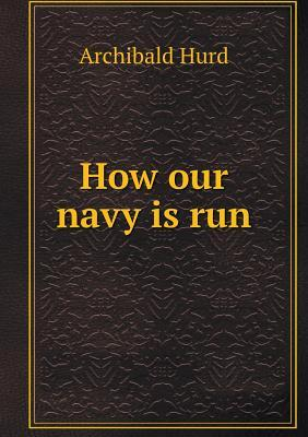 How Our Navy Is Run