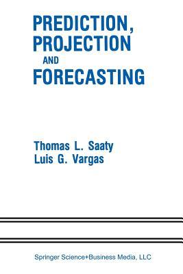 Prediction, Projection and Forecasting