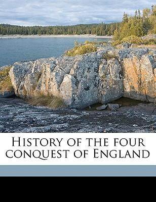 History of the Four Conquest of England