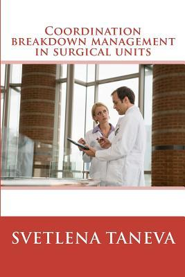Coordination Breakdown Management in Surgical Units