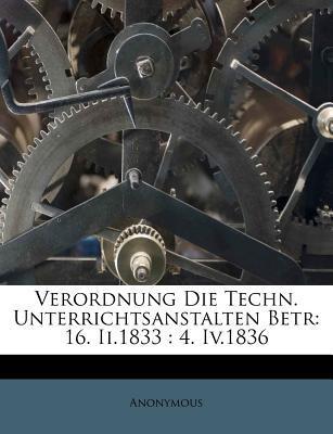 Verordnung Die Techn. Unterrichtsanstalten Betr