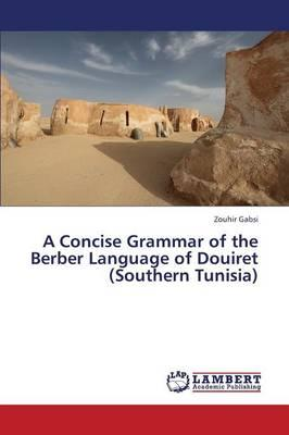 A Concise Grammar of the Berber Language of Douiret (Southern Tunisia)