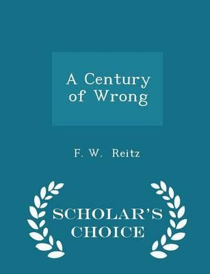 A Century of Wrong - Scholar's Choice Edition
