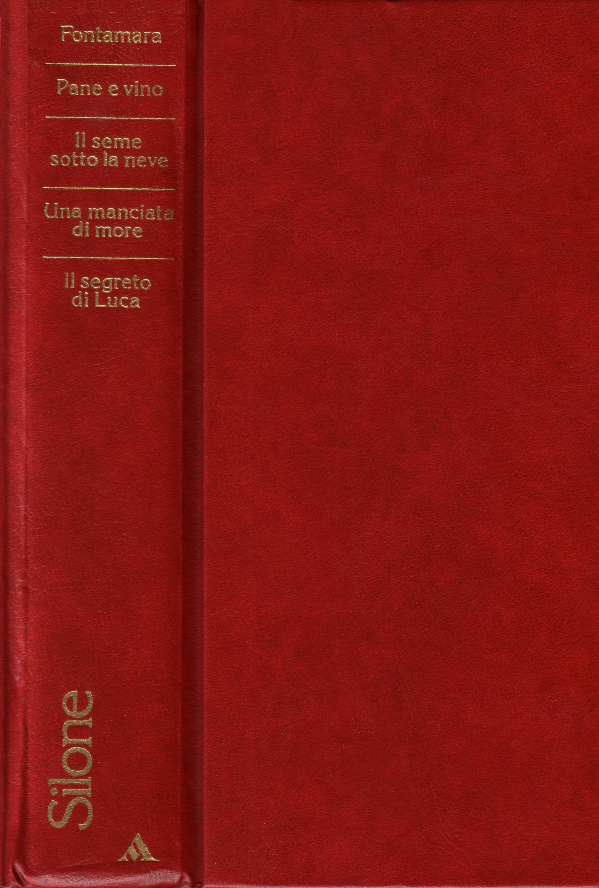 Fontamara - Pane e vino - Il seme sotto la neve - Una manciata di more - Il segreto di Luca