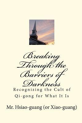 Breaking Through the Barriers of Darkness