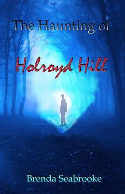 The Haunting of Holroyd Hill