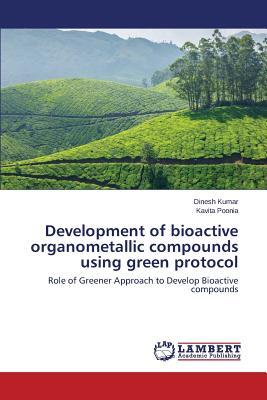 Development of bioactive organometallic compounds using green protocol