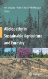 Allelopathy in Sustainable Agriculture and Forestry