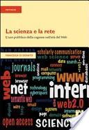 La scienza e la rete. L'uso pubblico della ragione nell'età del web