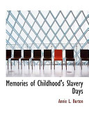 Memories of Childhood's Slavery Days
