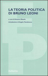 La teoria politica di Bruno Leoni