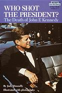 Who Shot the President?: The Death of John F. Kennedy