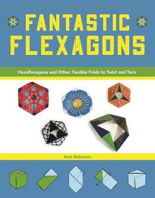 Fantastic Flexagons
