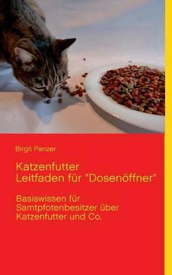 """Katzenfutter  Leitfaden für """"Dosenöffner"""""""