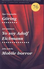 Göring; Yo soy Adolfo Eichmann; Mobile Horror