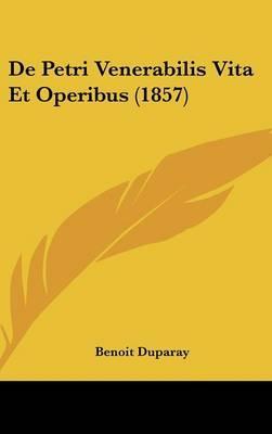 de Petri Venerabilis Vita Et Operibus (1857)