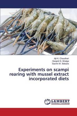 Experiments on scampi rearing with mussel extract incorporated diets