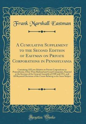 A Cumulative Supplement to the Second Edition of Eastman on Private Corporations in Pennsylvania