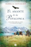 El amante de la Patagonia / Patagonia's Lover