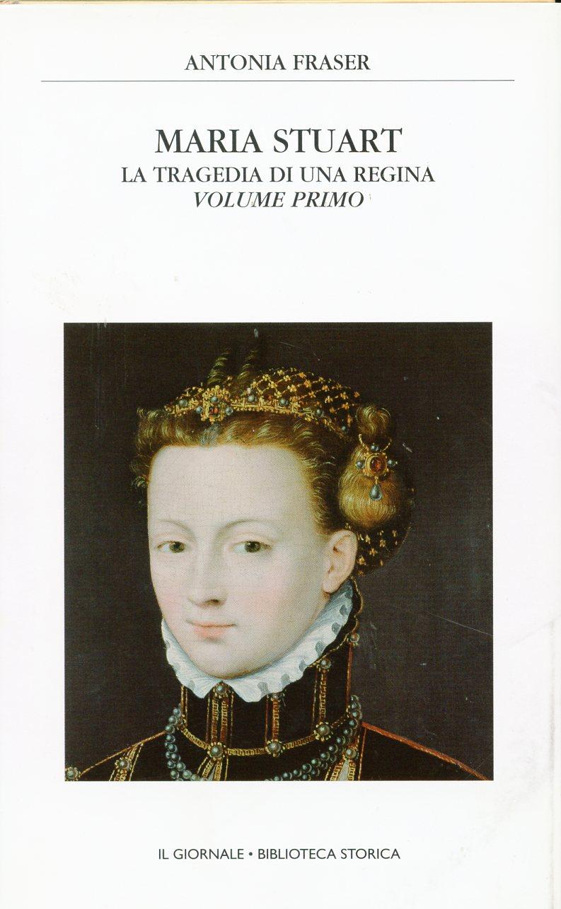 Maria Stuart - Vol.1