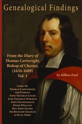Genealogical Findings from the Diary of Thomas Cartwright, Bishop of Chester, 1634-1689