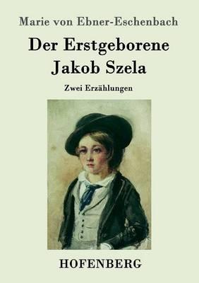 Der Erstgeborene / Jakob Szela