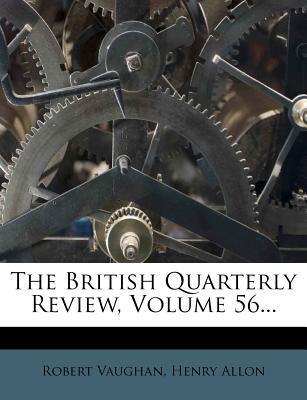The British Quarterly Review, Volume 56...