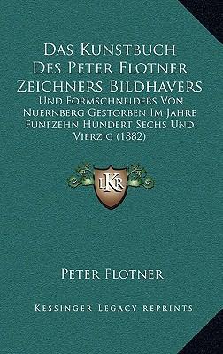 Das Kunstbuch Des Peter Flotner Zeichners Bildhavers
