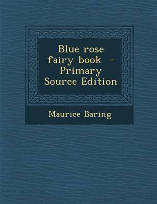 Blue Rose Fairy Book - Primary Source Edition
