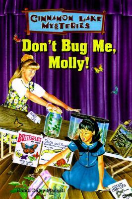 Don't Bug Me, Molly