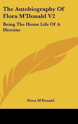 The Autobiography of Flora M'Donald V2