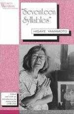 Seventeen Syllables (Women Writers Texts and Contexts)