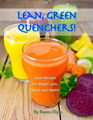 Lean, Green Quenchers!
