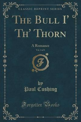 The Bull I' Th' Thorn, Vol. 3 of 3
