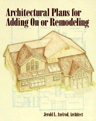Architectural Plans for Adding On or Remodeling
