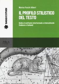 Il profilo stilistico del testo. Guida al confronto intertestuale e interculturale (tedesco e italiano)